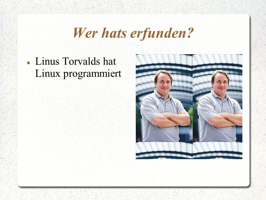 Wer hats erfunden Linus Torvalds hat Linux programmiert