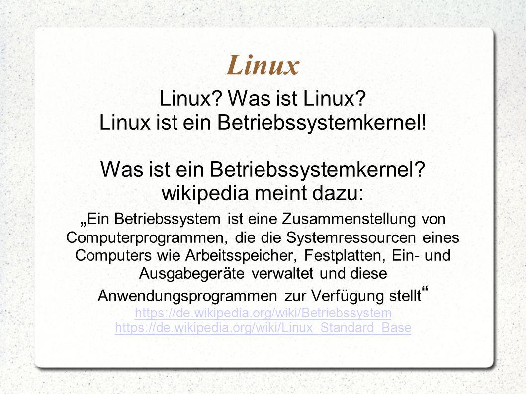 Linux Linux Was ist Linux Linux ist ein Betriebssystemkernel!