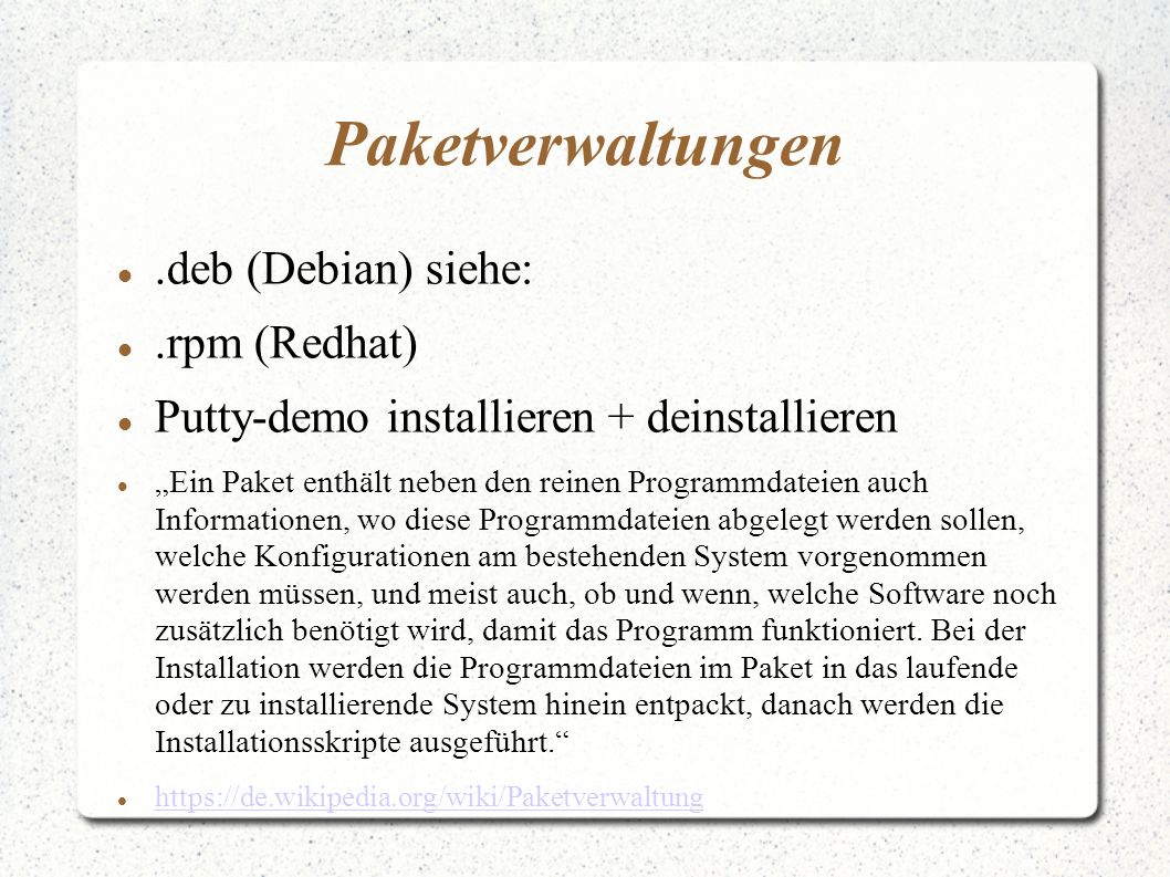 Paketverwaltungen .deb (Debian) siehe: .rpm (Redhat)