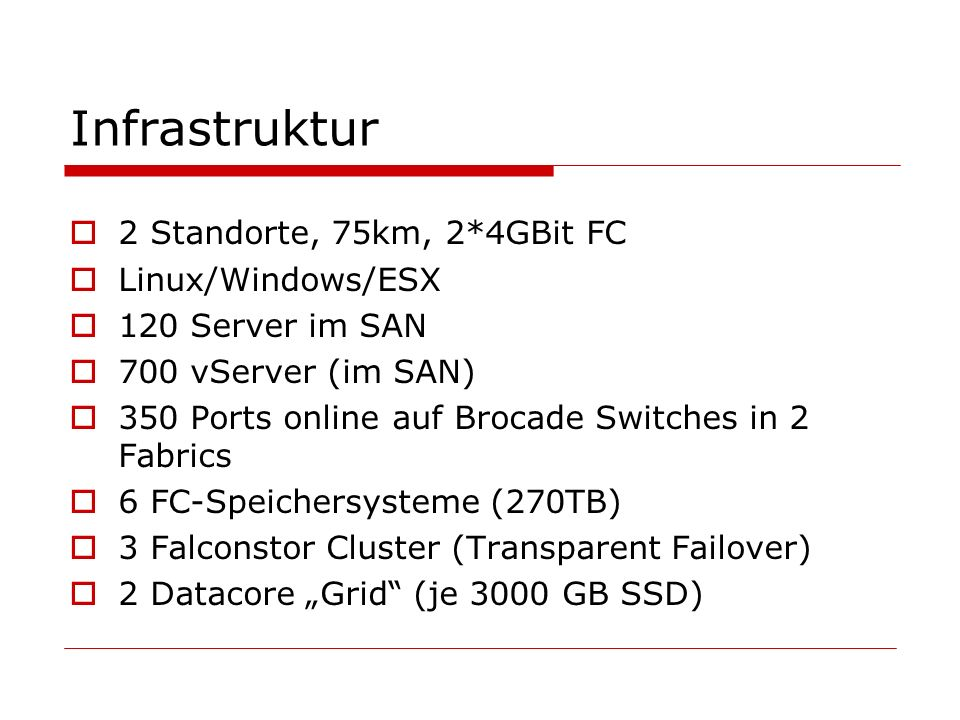 Infrastruktur 2 Standorte, 75km, 2*4GBit FC Linux/Windows/ESX