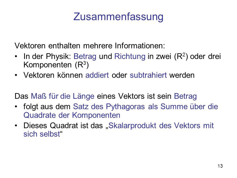 Zusammenfassung Vektoren enthalten mehrere Informationen: