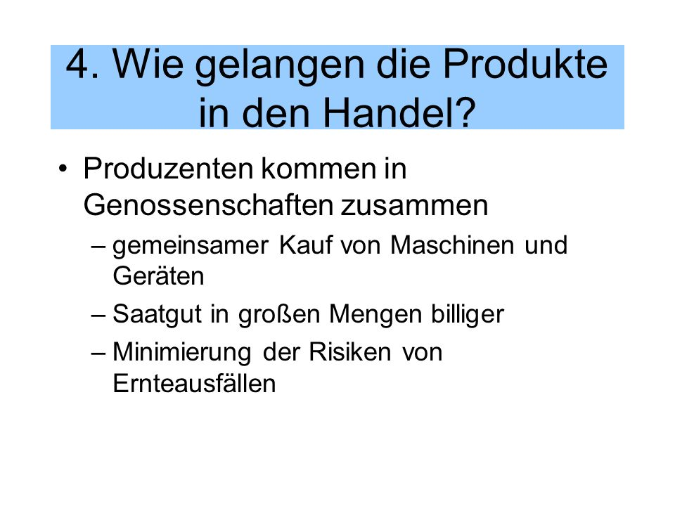 4. Wie gelangen die Produkte in den Handel