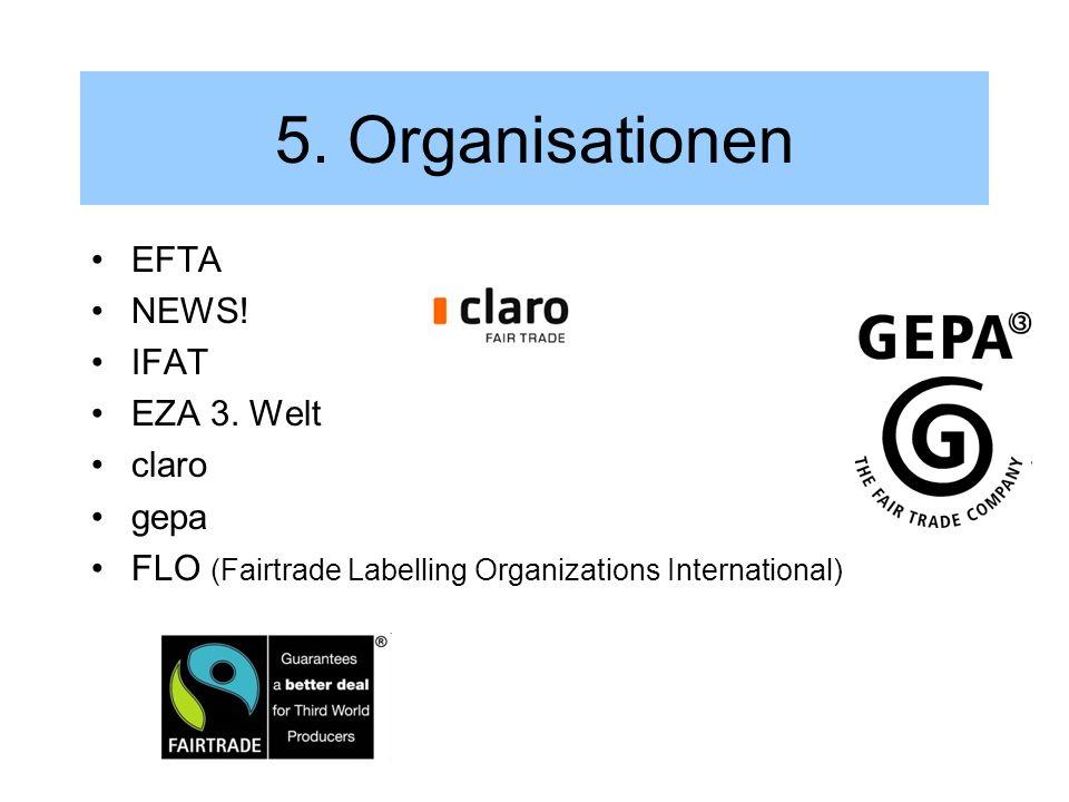 5. Organisationen EFTA NEWS! IFAT EZA 3. Welt claro gepa