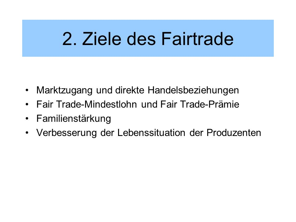 fairtrade 1 was ist fairtrade 2 ziel 3 produzenten und. Black Bedroom Furniture Sets. Home Design Ideas