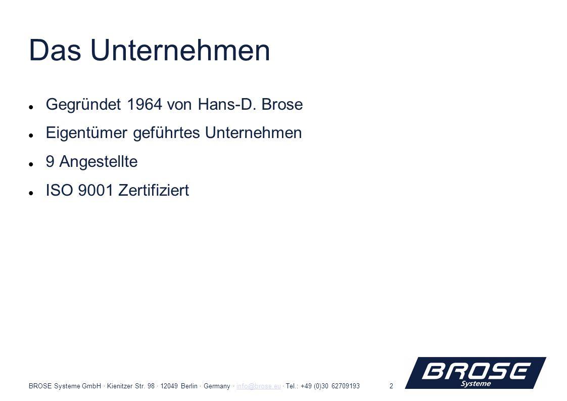 Das Unternehmen Gegründet 1964 von Hans-D. Brose