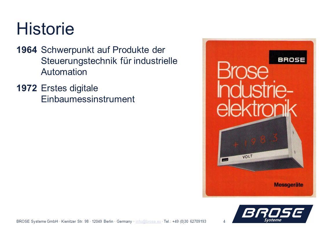 Historie1964 Schwerpunkt auf Produkte der Steuerungstechnik für industrielle Automation. 1972 Erstes digitale Einbaumessinstrument.