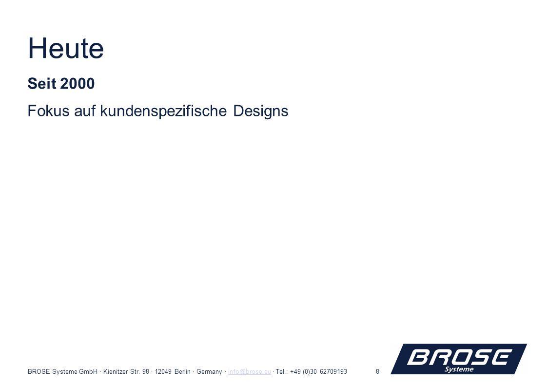 Heute Seit 2000 Fokus auf kundenspezifische Designs