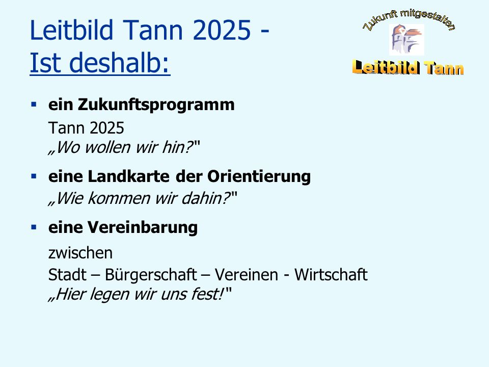 Leitbild Tann 2025 - Ist deshalb: