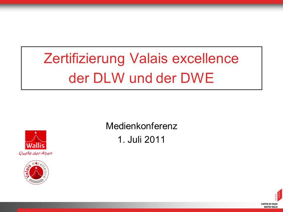 Zertifizierung Valais excellence der DLW und der DWE