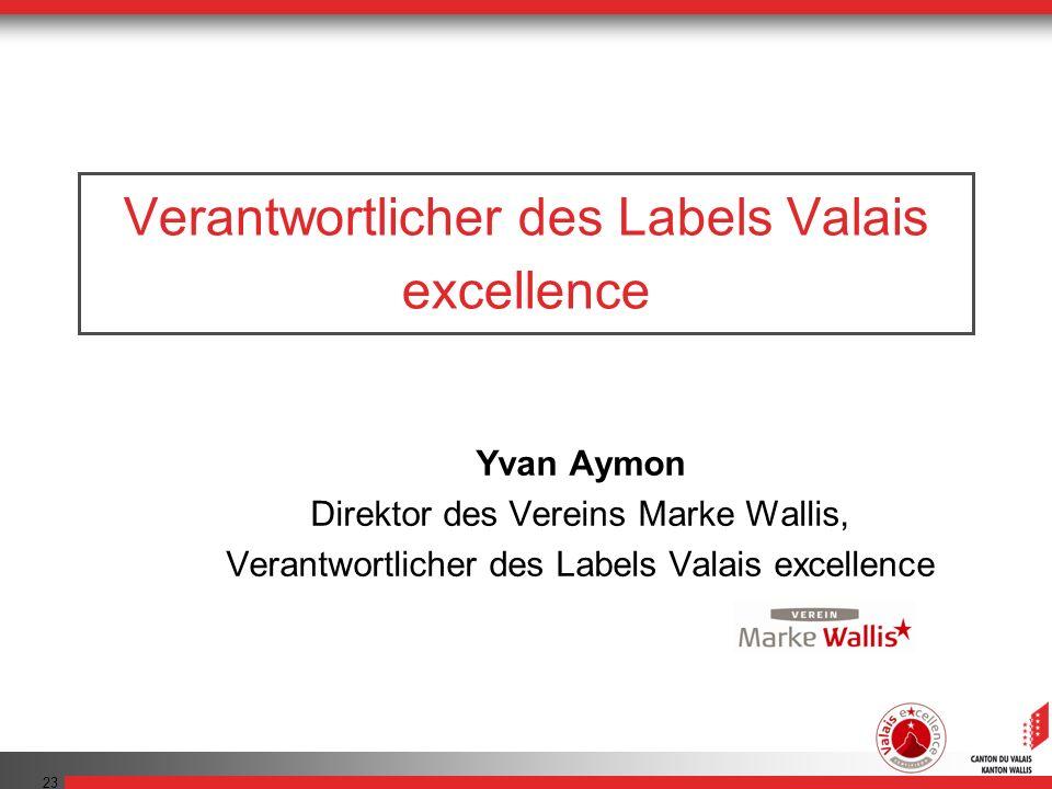 Verantwortlicher des Labels Valais excellence