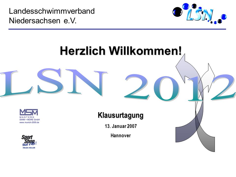 Herzlich Willkommen! LSN 2012 Landesschwimmverband Niedersachsen e.V.