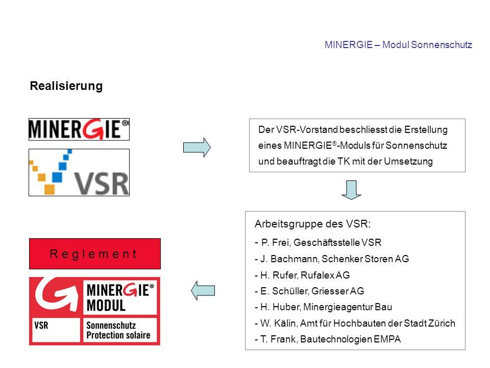 Realisierung R e g l e m e n t Arbeitsgruppe des VSR: