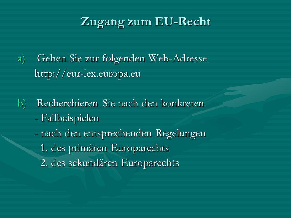 Zugang zum EU-Recht Gehen Sie zur folgenden Web-Adresse