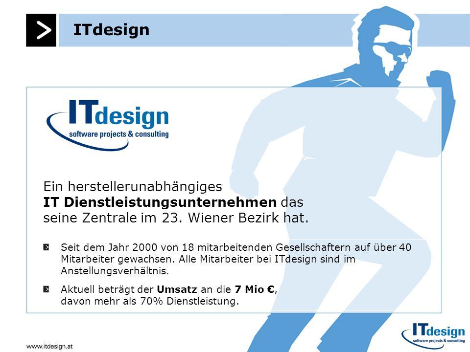 ITdesignEin herstellerunabhängiges IT Dienstleistungsunternehmen das seine Zentrale im 23. Wiener Bezirk hat.