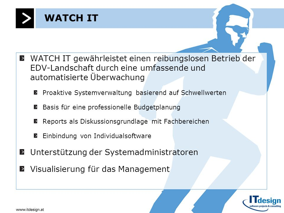 WATCH ITWATCH IT gewährleistet einen reibungslosen Betrieb der EDV-Landschaft durch eine umfassende und automatisierte Überwachung.