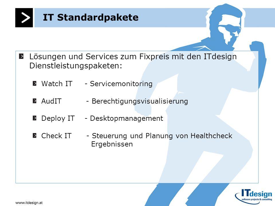 IT StandardpaketeLösungen und Services zum Fixpreis mit den ITdesign Dienstleistungspaketen: Watch IT - Servicemonitoring.