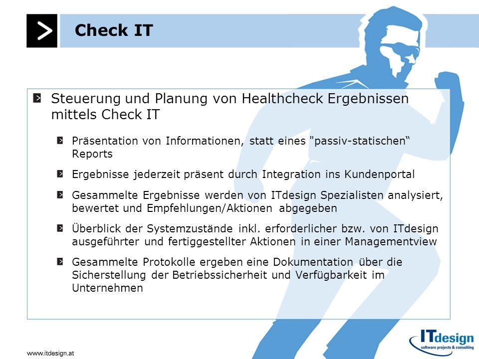 Check ITSteuerung und Planung von Healthcheck Ergebnissen mittels Check IT. Präsentation von Informationen, statt eines passiv-statischen Reports.