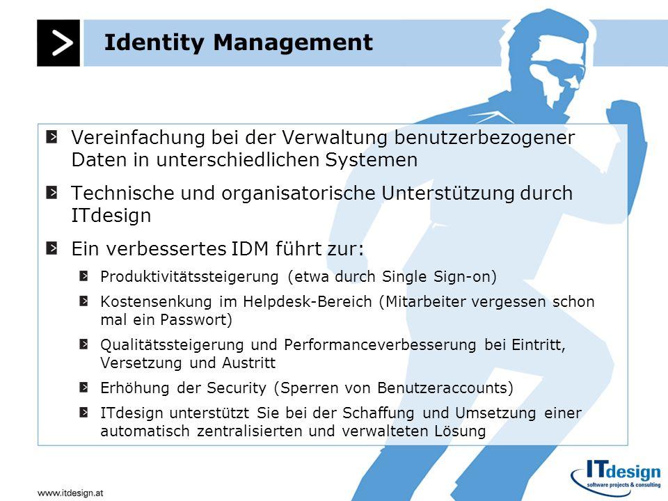 Identity Management Vereinfachung bei der Verwaltung benutzerbezogener Daten in unterschiedlichen Systemen.