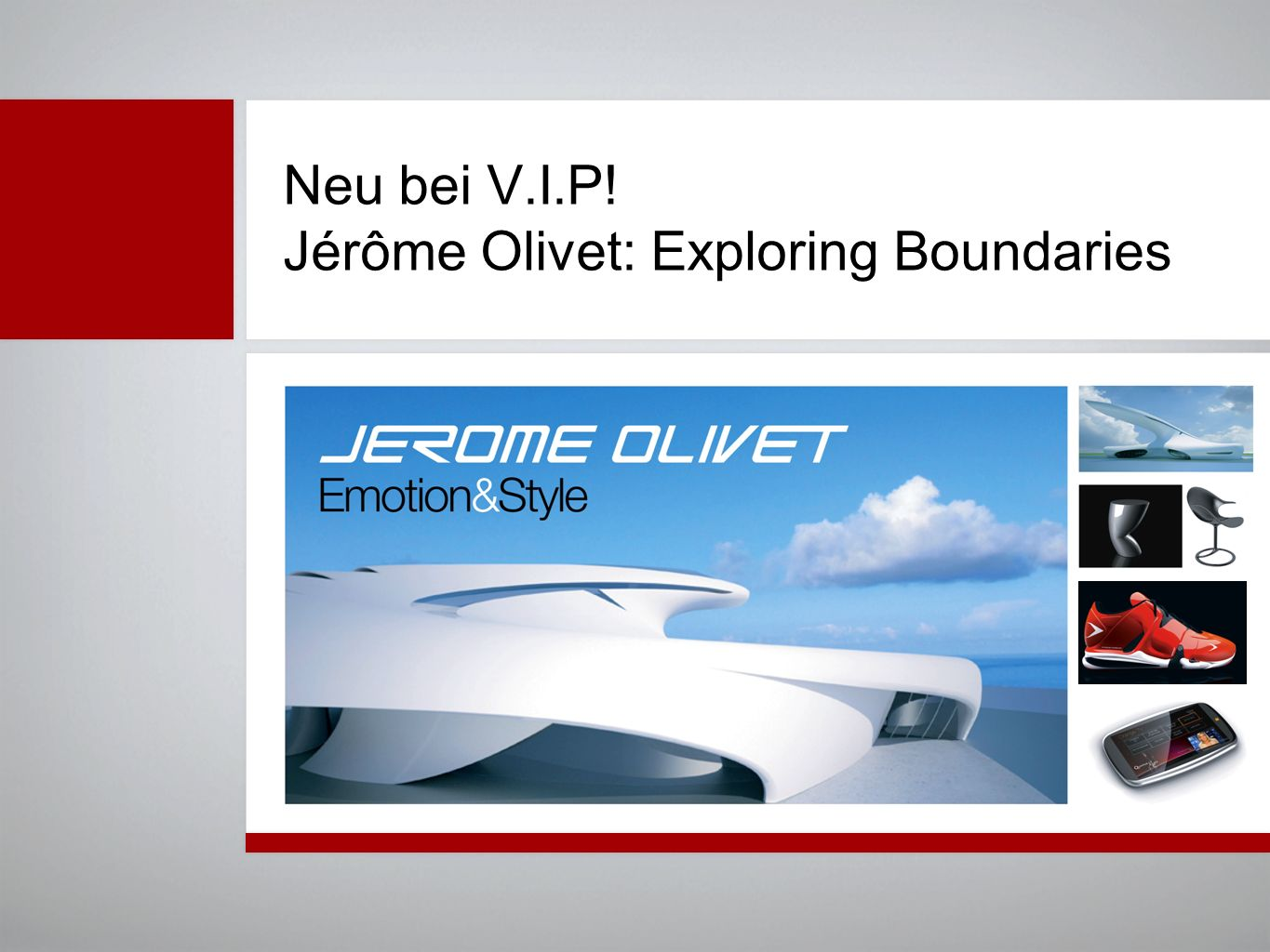 Neu bei V.I.P! Jérôme Olivet: Exploring Boundaries