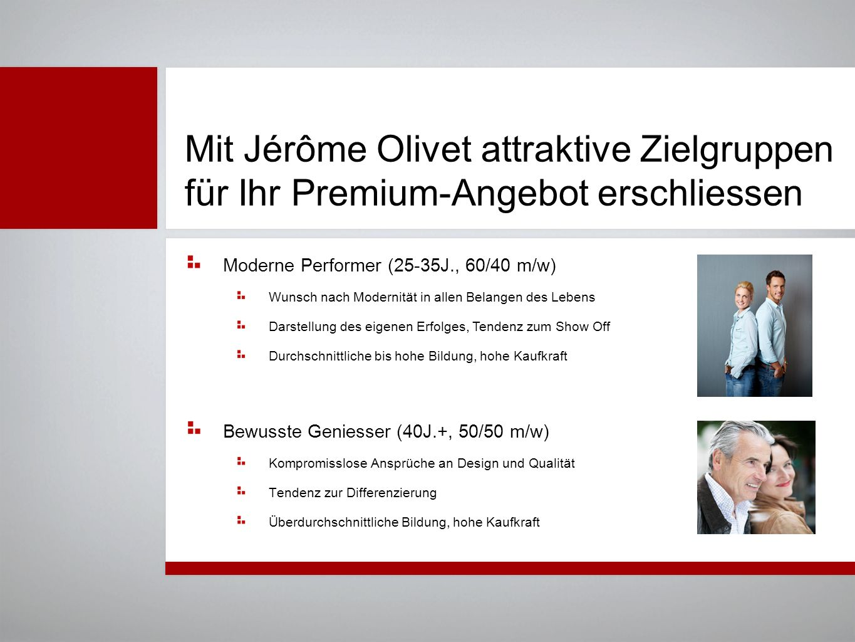 Mit Jérôme Olivet attraktive Zielgruppen für Ihr Premium-Angebot erschliessen