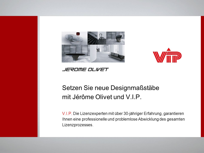 Setzen Sie neue Designmaßstäbe mit Jérôme Olivet und V. I. P. V. I. P