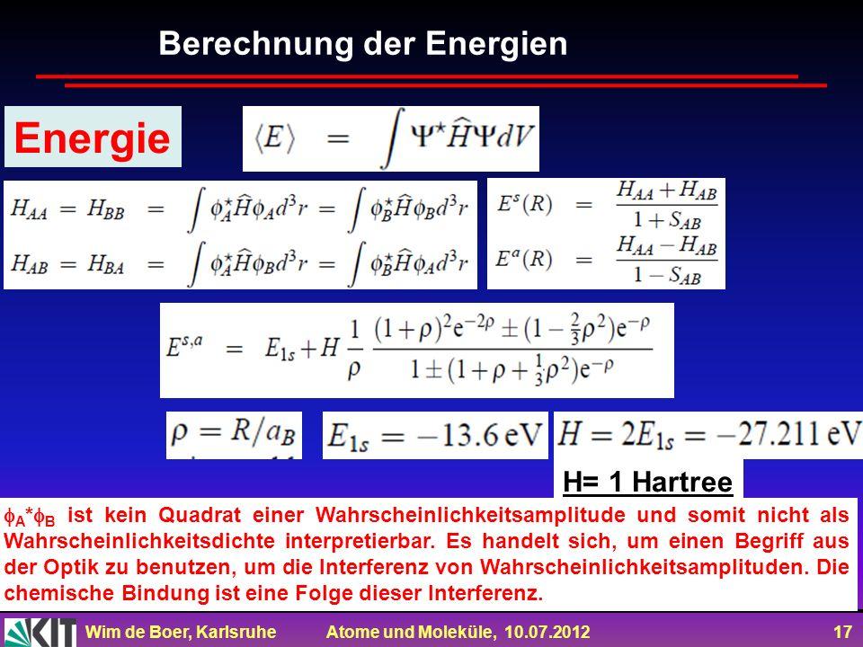 Energie Berechnung der Energien H= 1 Hartree
