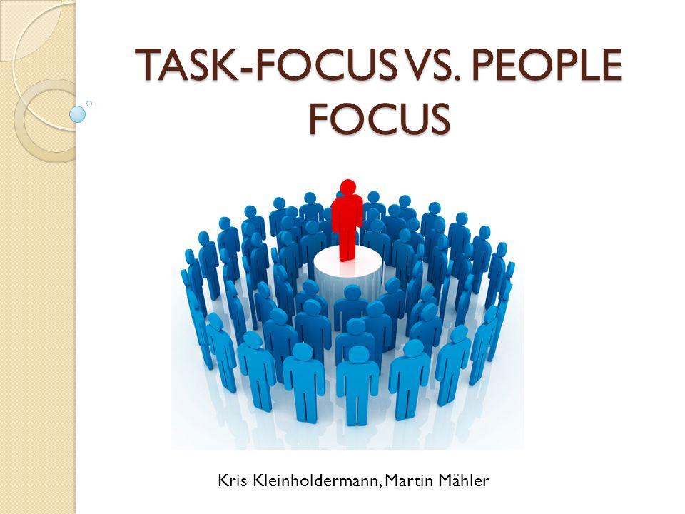 Task-Focus vs. People Focus