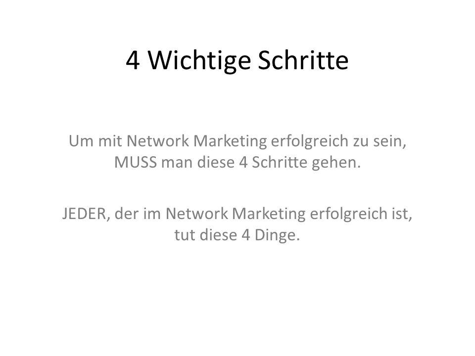 JEDER, der im Network Marketing erfolgreich ist, tut diese 4 Dinge.