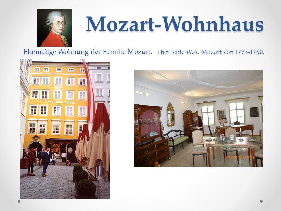 Mozart-Wohnhaus Ehemalige Wohnung der Familie Mozart. Hier lebte W. A