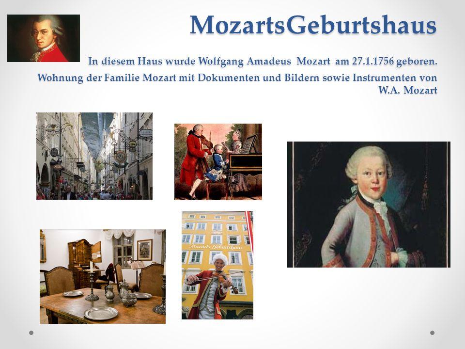 MozartsGeburtshaus In diesem Haus wurde Wolfgang Amadeus Mozart am 27