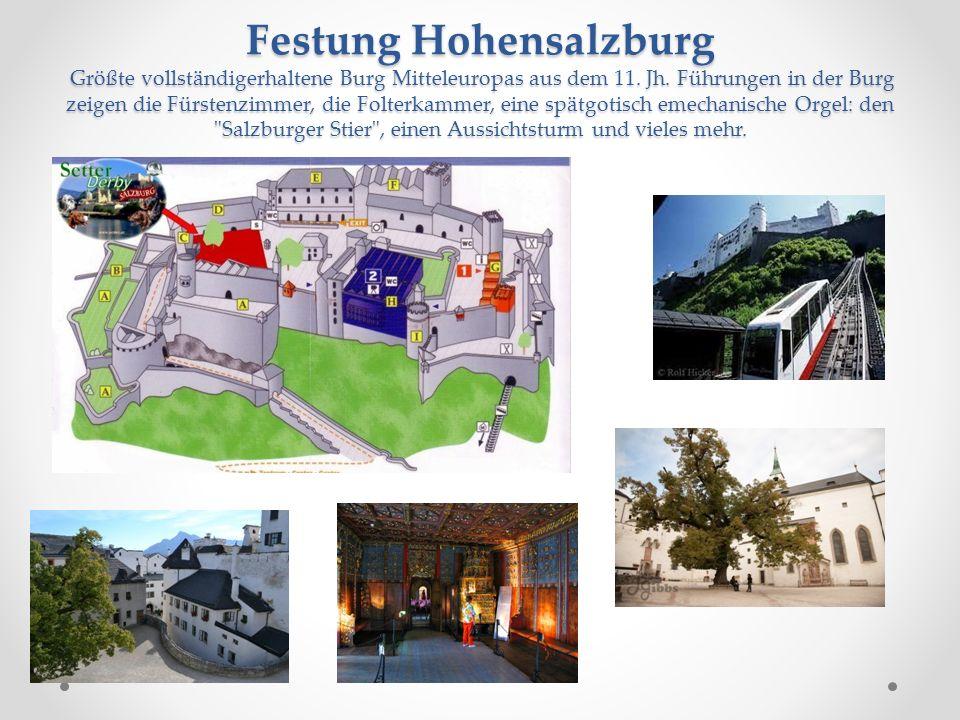 Festung Hohensalzburg Größte vollständigerhaltene Burg Mitteleuropas aus dem 11.