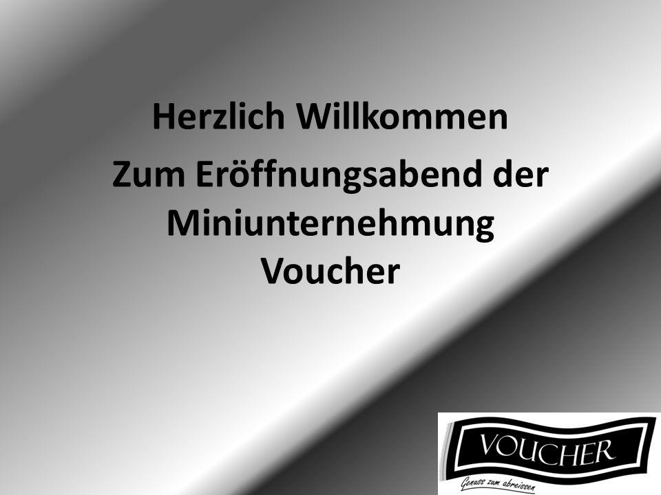 Herzlich Willkommen Zum Eröffnungsabend der Miniunternehmung Voucher
