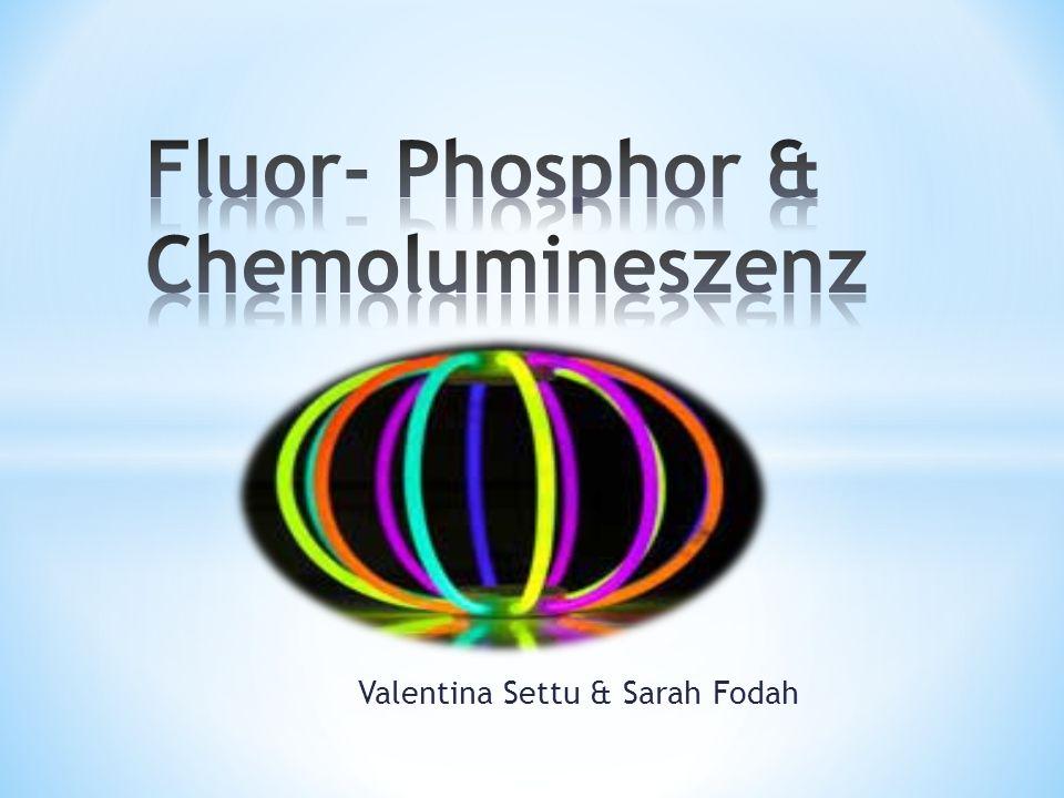 Fluor- Phosphor & Chemolumineszenz