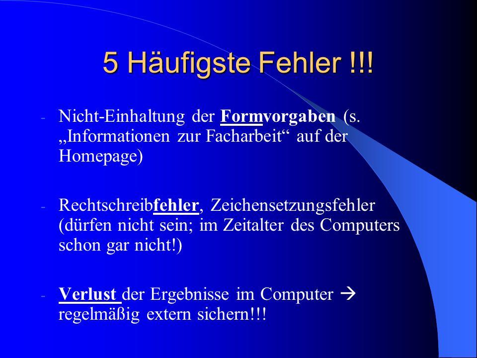 """5 Häufigste Fehler !!! Nicht-Einhaltung der Formvorgaben (s. """"Informationen zur Facharbeit auf der Homepage)"""