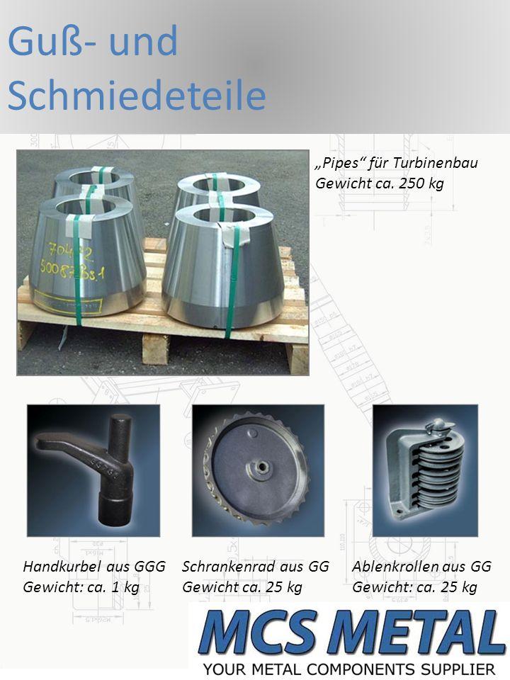 """Guß- und Schmiedeteile """"Pipes für Turbinenbau Gewicht ca. 250 kg"""