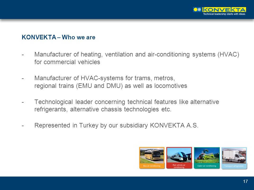 Represented in Turkey by our subsidiary KONVEKTA A.S.
