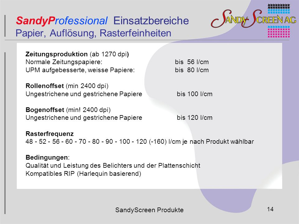 SandyProfessional Einsatzbereiche Papier, Auflösung, Rasterfeinheiten