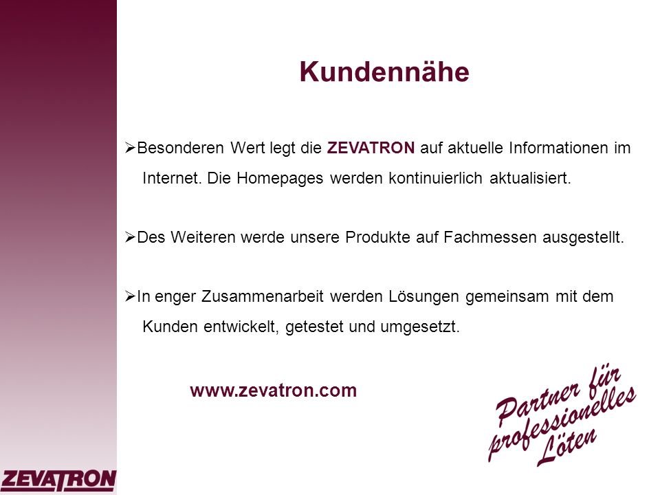 Kundennähe www.zevatron.com