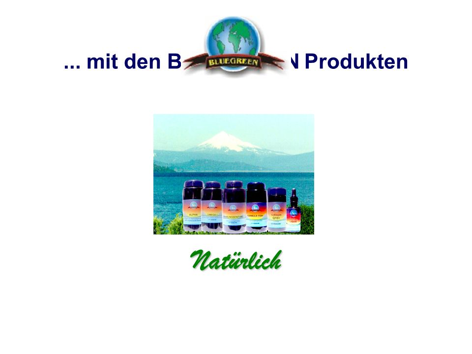 ... mit den BLUEGREEN Produkten