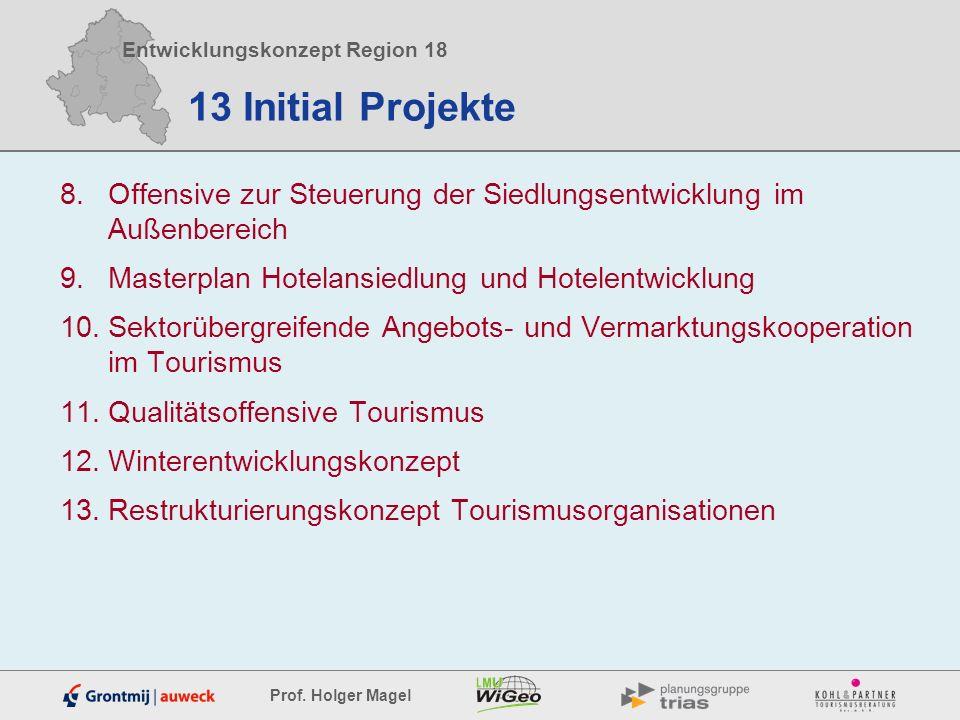 13 Initial Projekte Offensive zur Steuerung der Siedlungsentwicklung im Außenbereich. Masterplan Hotelansiedlung und Hotelentwicklung.