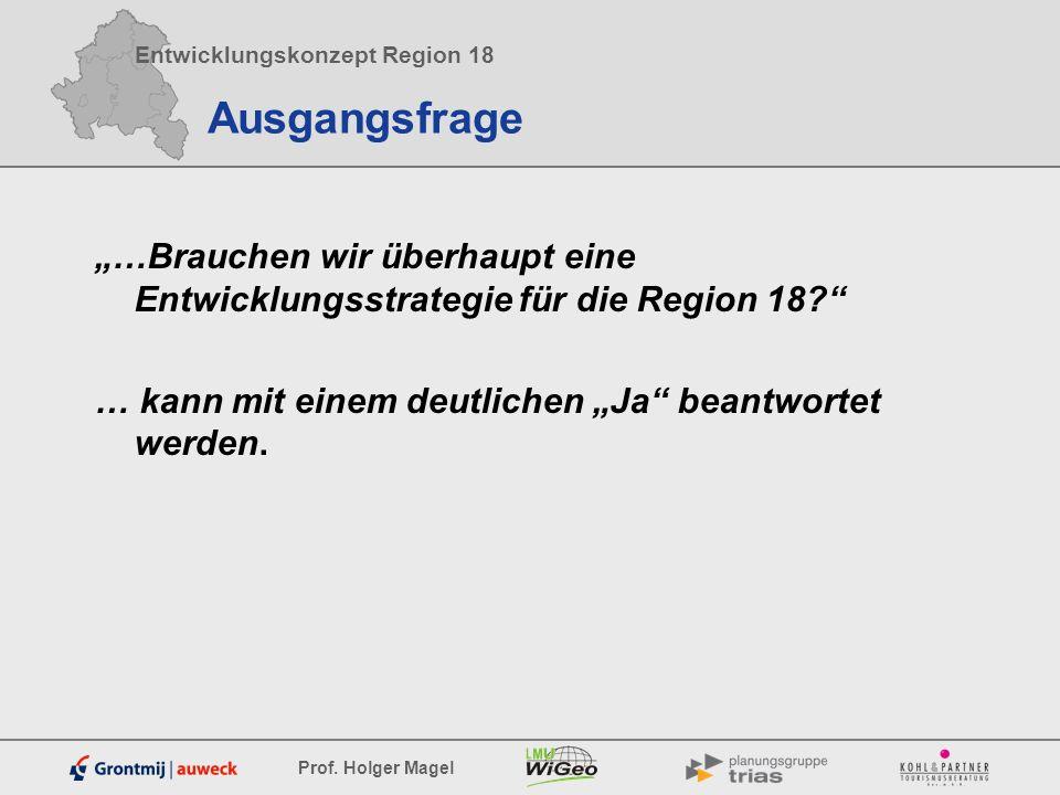 """Ausgangsfrage """"…Brauchen wir überhaupt eine Entwicklungsstrategie für die Region 18 … kann mit einem deutlichen """"Ja beantwortet werden."""
