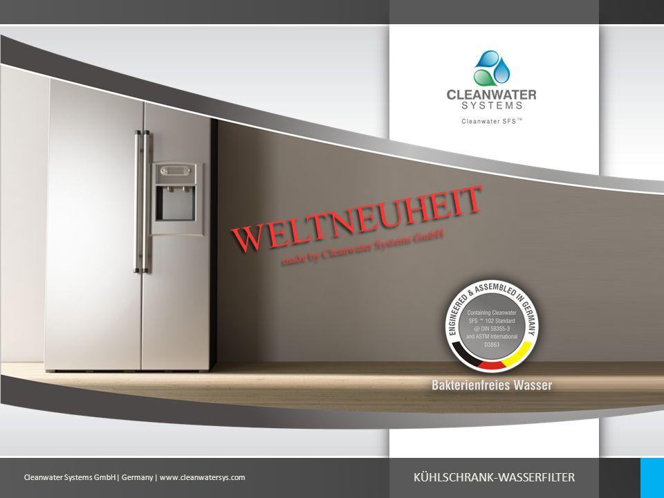 WELTNEUHEIT KÜHLSCHRANK-WASSERFILTER made by Cleanwater Systems GmbH