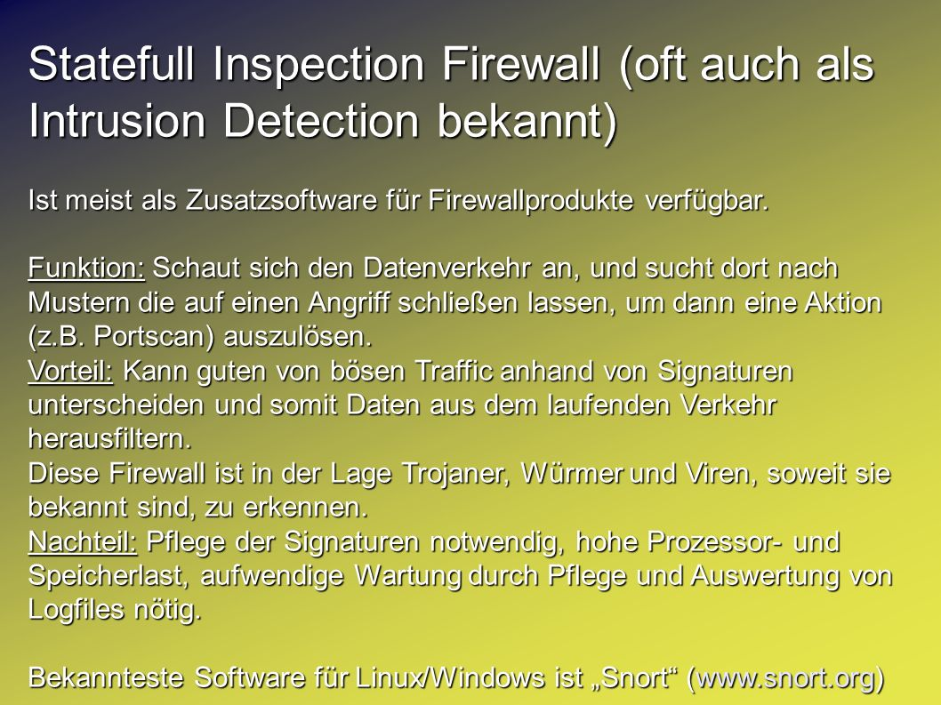 Statefull Inspection Firewall (oft auch als Intrusion Detection bekannt)
