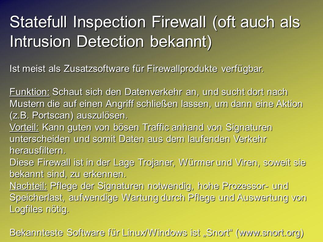 Statefull Inspection Firewall (oft auch als Intrusion Detection bekannt)