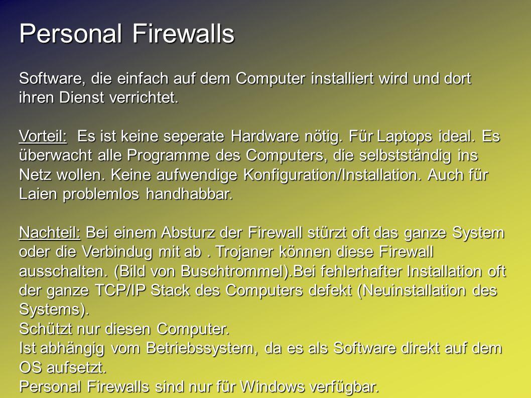Personal Firewalls Software, die einfach auf dem Computer installiert wird und dort ihren Dienst verrichtet.