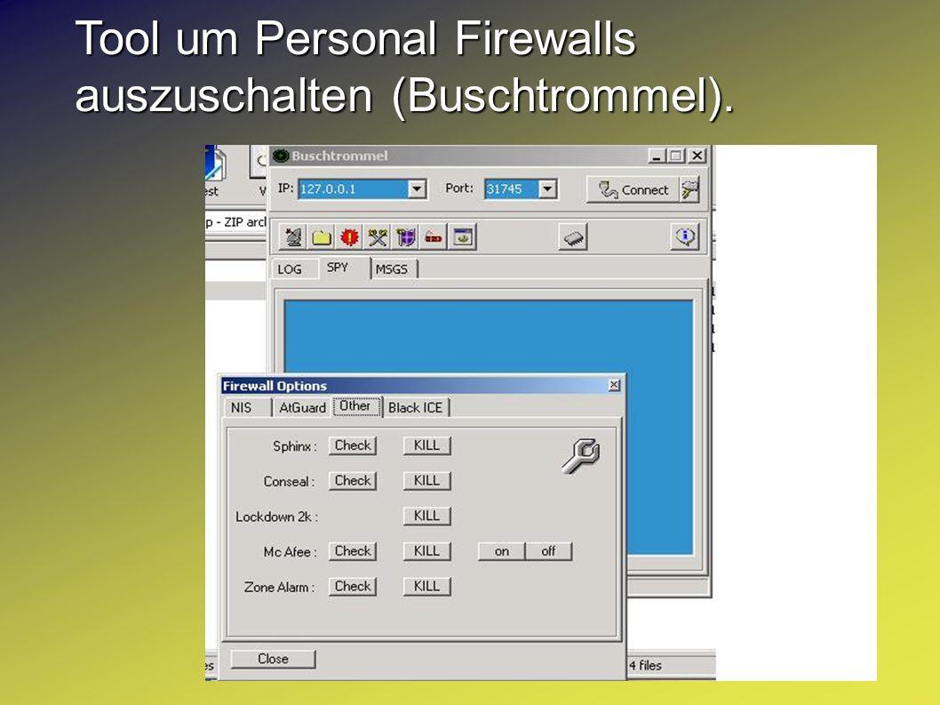 Tool um Personal Firewalls auszuschalten (Buschtrommel).