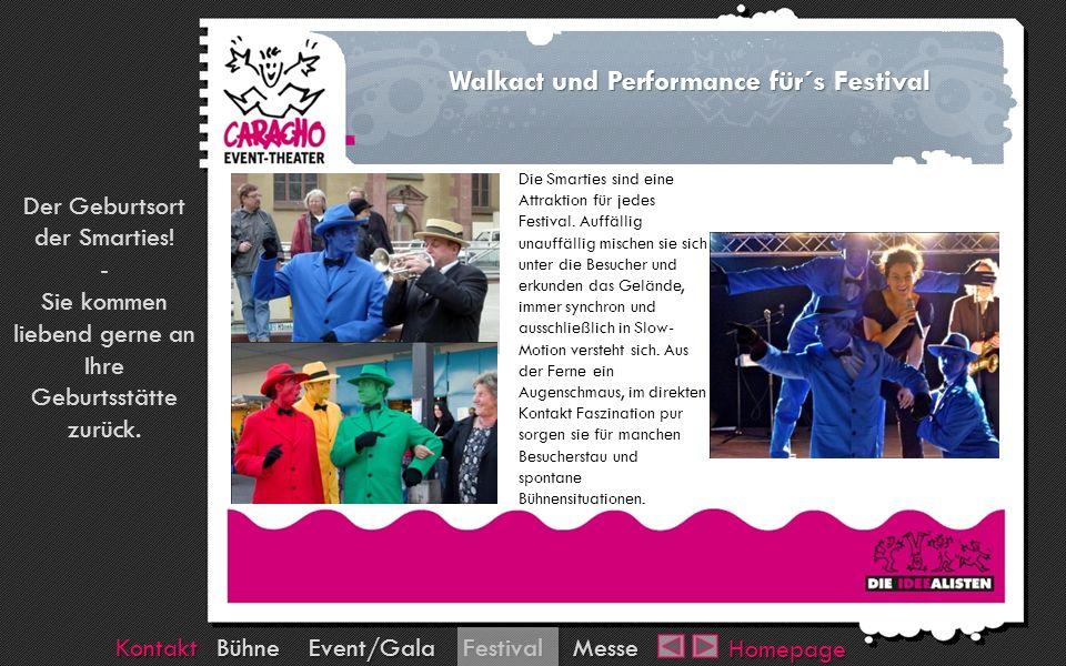 Walkact und Performance für´s Festival