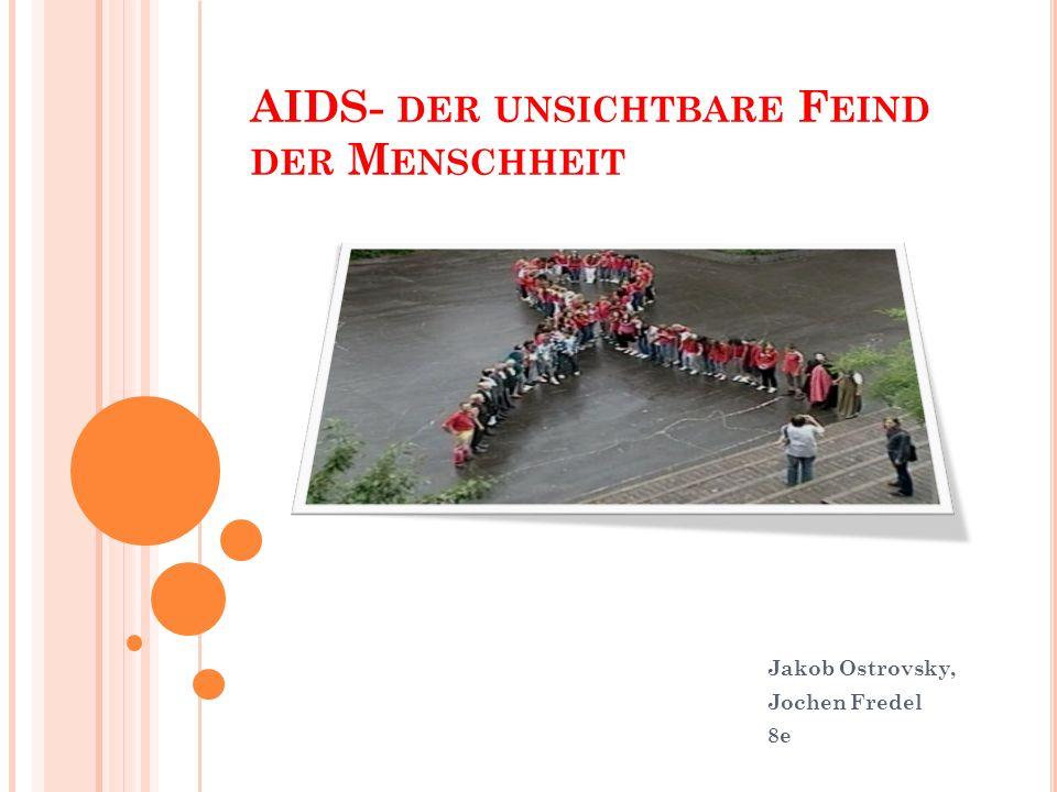 AIDS- der unsichtbare Feind der Menschheit