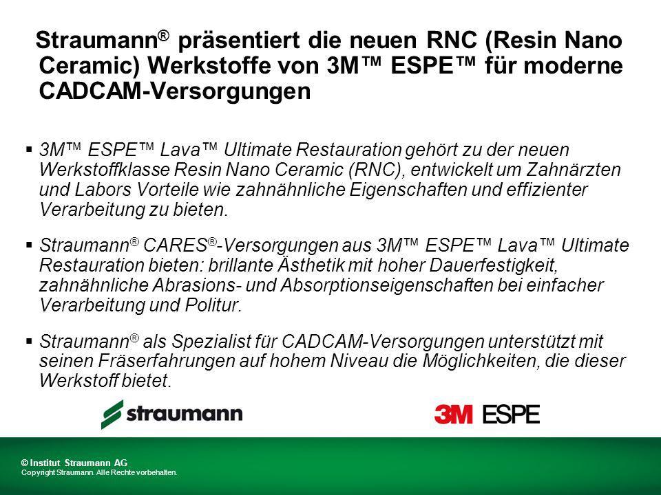 Straumann® präsentiert die neuen RNC (Resin Nano Ceramic) Werkstoffe von 3M™ ESPE™ für moderne CADCAM-Versorgungen