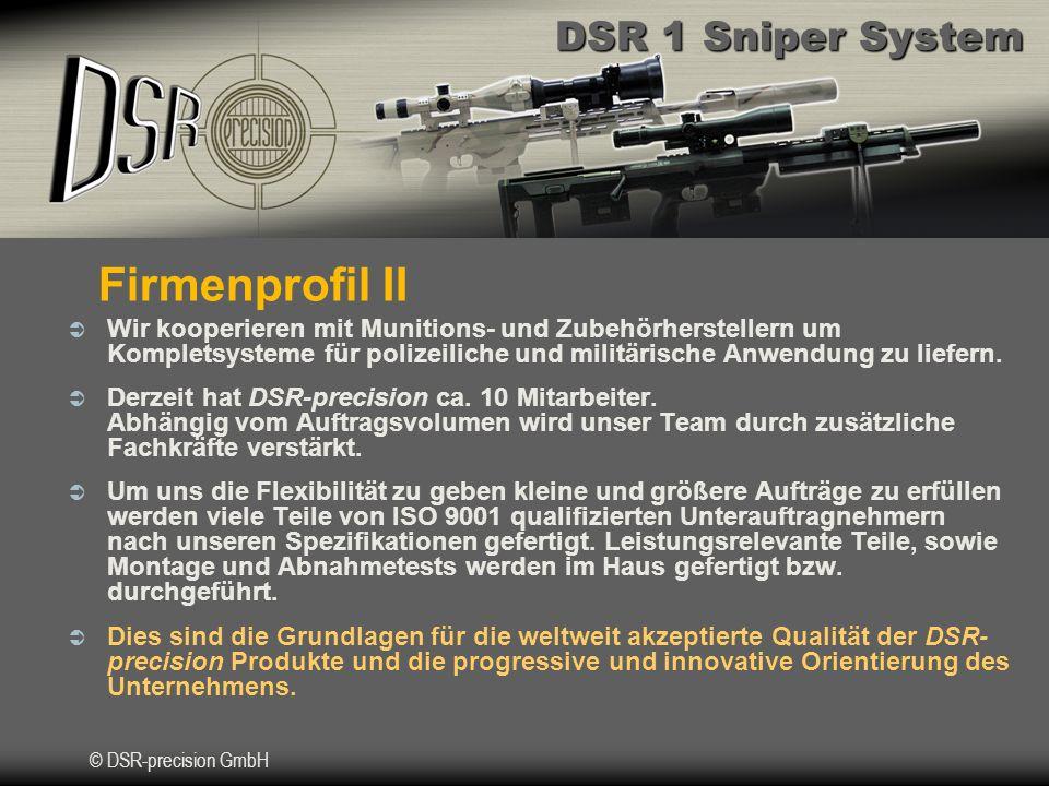 Firmenprofil II Wir kooperieren mit Munitions- und Zubehörherstellern um Kompletsysteme für polizeiliche und militärische Anwendung zu liefern.